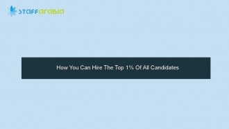 How You Can Hire The Top 1% Of All Candidates