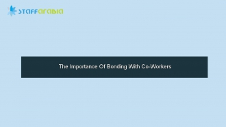 The Importance Of Bonding With Co-Workers
