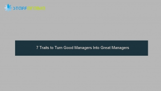 7 Traits to Turn Good Managers Into Great Managers
