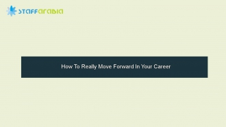 How To Really Move Forward In Your Career