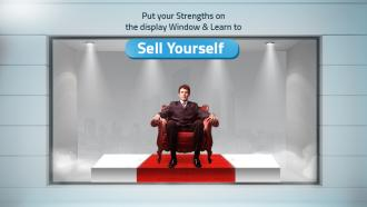 Put your strengths on the display window and learn to sell yourself