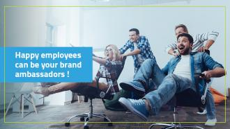 Happy employees can be your brand ambassadors